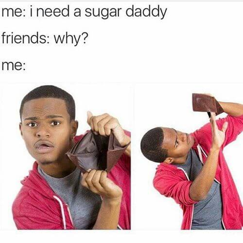 Why I need a sugar daddy